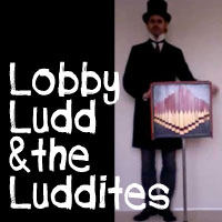 Lobby Ludd and the Luddites