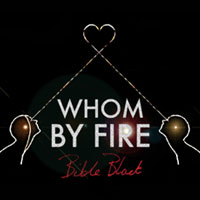 Whom By Fire